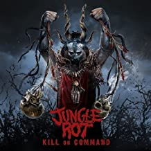 Kill on Command by JUNGLE ROT (2011-06-21)
