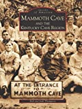 Mammoth Cave and the Kentucky Cave Region  (KY) (Images of America)