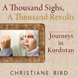 A Thousand Sighs, A Thousand Revolts: Journeys in Kurdistan