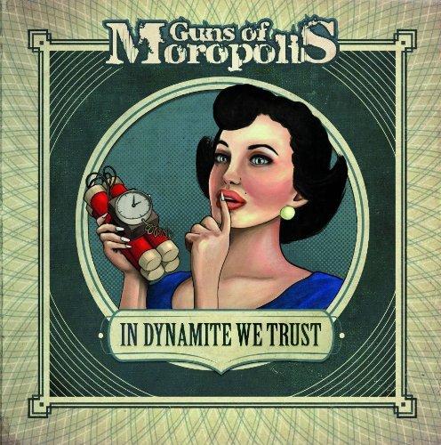 Guns Of Moropolis: In dynamite we trust (Audio CD)