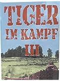 Tiger im Kampf: Band III