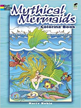 mythical mermaids coloring book dover coloring books marty noble 9780486481692 amazoncom books - Dover Coloring Books