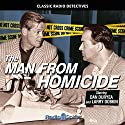 The Man from Homicide Radio/TV Program by Louis Vittes, Dick Powell Narrated by Dan Duryea, Larry Dobkin, Joan Banks, Gloria Blondell, Arthur Q. Bryan, Herb Butterfield, Lamont Johnson, Charles McGraw