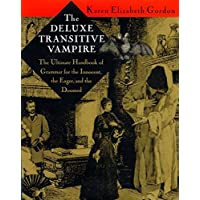 The Deluxe Transitive Vampire: A Handbook of Grammar for the Innocent, the Eager and the Doomed