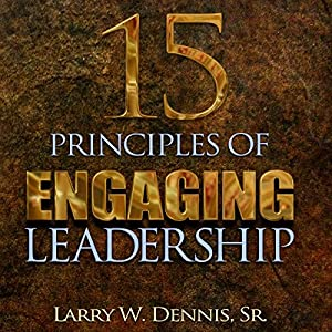 15 Principles of Engaging Leadership Audiobook
