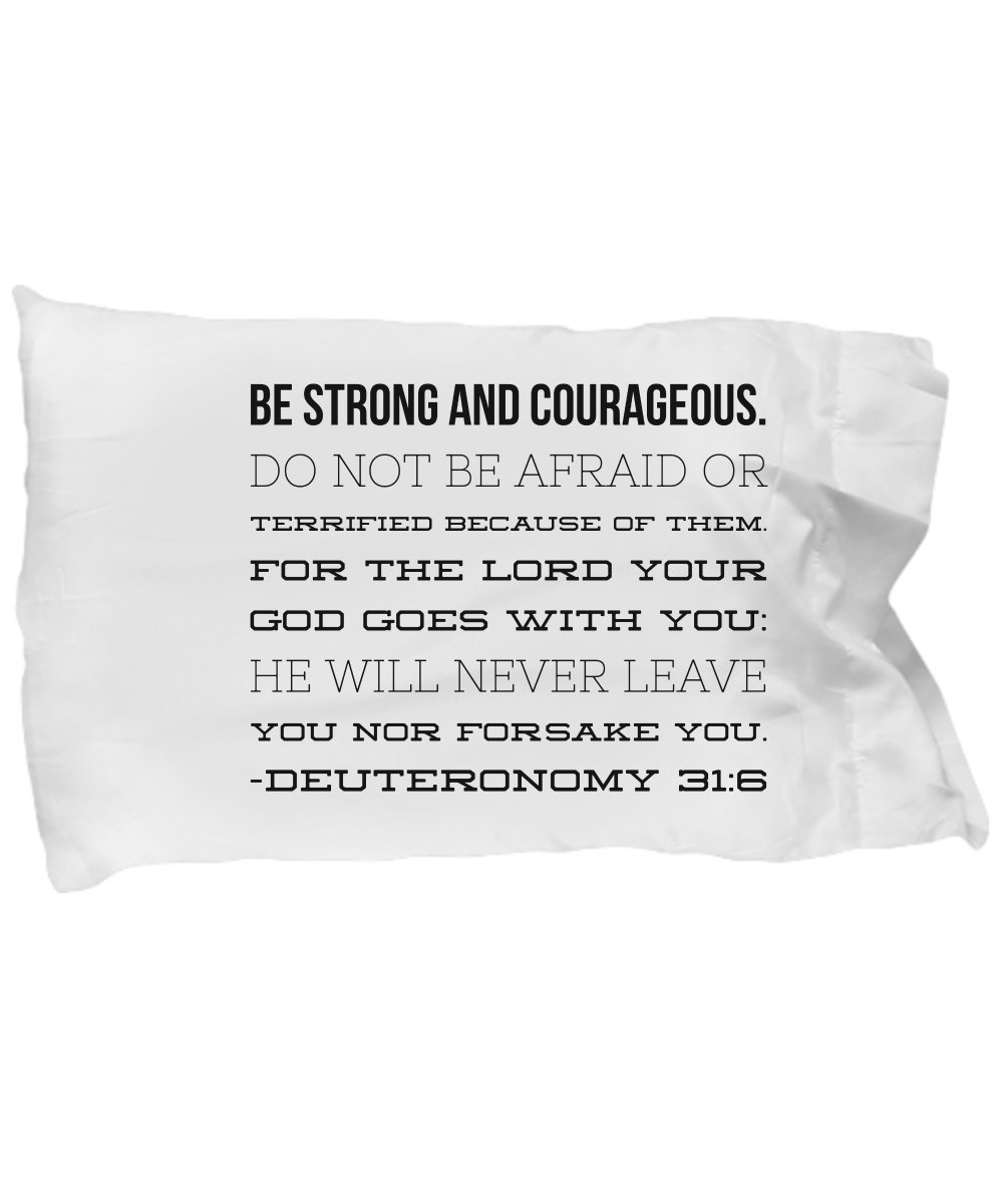 Bible Verse Pillow – Deuteronomy 31 6 Pillow Case: ''Be Strong And Courageous. Do Not Be Afraid Or Terrified...''; Christian Pillowcase; Inspirational Gift No. 4