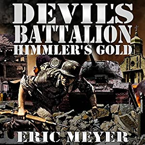 Devil's Battalion: Himmler's Gold Audiobook