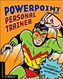 PowerPoint Personal Trainer : Interactive Training That Will Make You a Pro!, Inc. CustomGuide, 0596008554