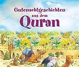 Gutenachtgeschichten aus dem Quran: Islamic Children's Books on the Quran, the Hadith and the Prophet Muhammad (German Edition)