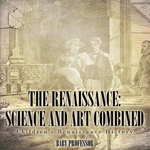 Download The Renaissance: Science and Art Combined  Children's Renaissance History pdf epub