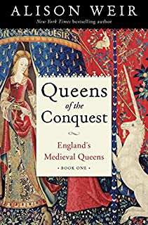 Book Cover: Queens of the Conquest: England's Medieval Queens Book One