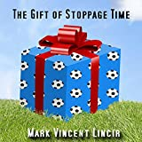 The Gift of Stoppage Time