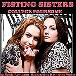Fisting Sisters College Foursome | Sonia Robinson