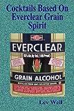 Cocktails Based On Everclear Grain Spirit
