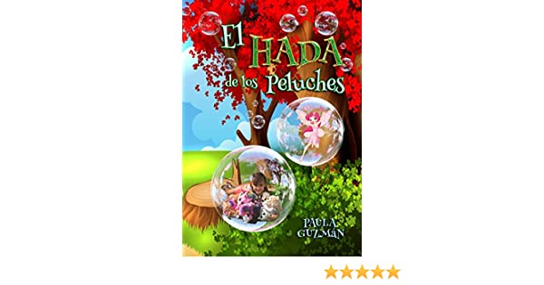 Amazon.com: El Hada de los Peluches (Spanish Edition) eBook: Paula Guzmàn: Kindle Store