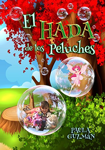 El Hada de los Peluches (Spanish Edition) by [Guzmàn, Paula]