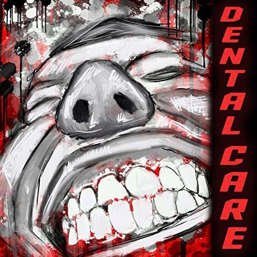 Dental Care [Explicit]