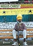 Negus Christ : Histoires du mouvement rastafari