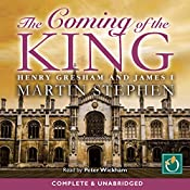 The Coming of the King: Henry Gresham and James I | Martin Stephen