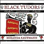 Black Tudors: The Untold Story | Miranda Kaufmann