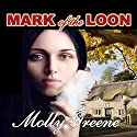 Mark of the Loon: Gen Delacourt Mystery, Book 1 Audiobook by Molly Greene Narrated by Martha Harmon Pardee