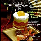 img - for An Eyeful of Trifle by Virginia Snyder Lee (2005-06-10) book / textbook / text book
