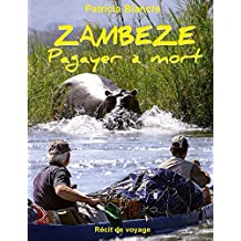ZAMBEZE Pagayer à mort (French Edition)