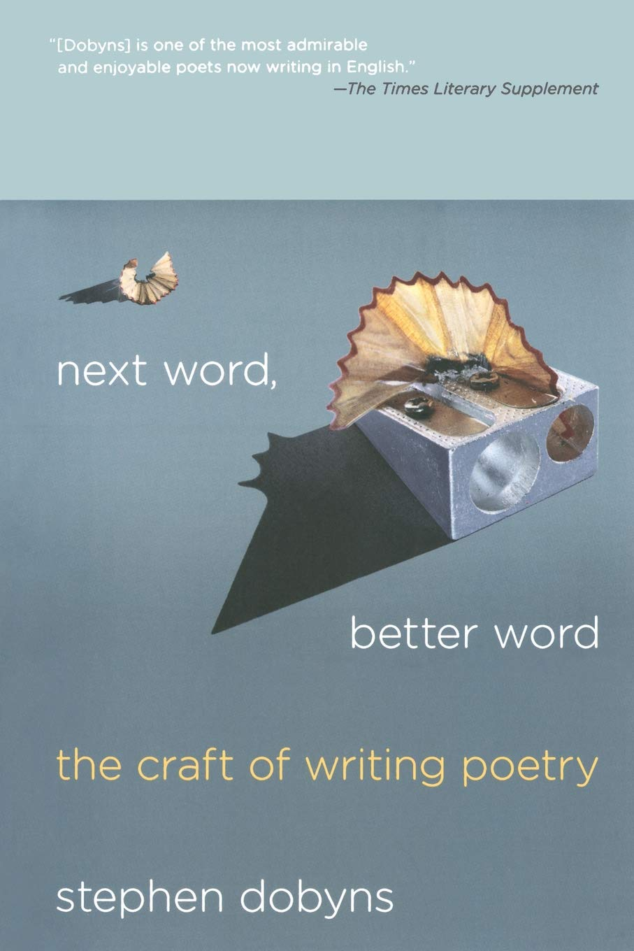 Next Word, Better Word: The Craft of Writing Poetry: Amazon ...