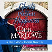 Liberty and the Pursuit of Happiness : Half Moon House, Book 3 | Deb Marlowe