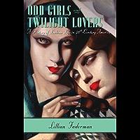Odd Girls and Twilight Lovers: A History of Lesbian Life in Twentieth-Century America (English Edition)