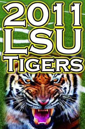 Champions Football Bcs - 2011 - 2012 LSU Tigers Undefeated SEC Champions, BCS Championship Game, & a College Football Legacy