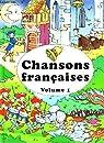 Chansons francaises volume 1: au clair de la lune, frere jacqies, trois jeunes tambours... par Éditions Caramel