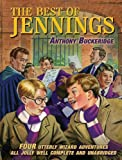The Best of Jennings: Four Utterly Wizard Adventures All Jolly Well Complete and Unabridged