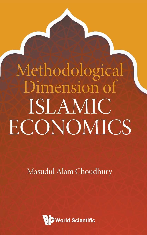 Methodological Dimension of Islamic Economics
