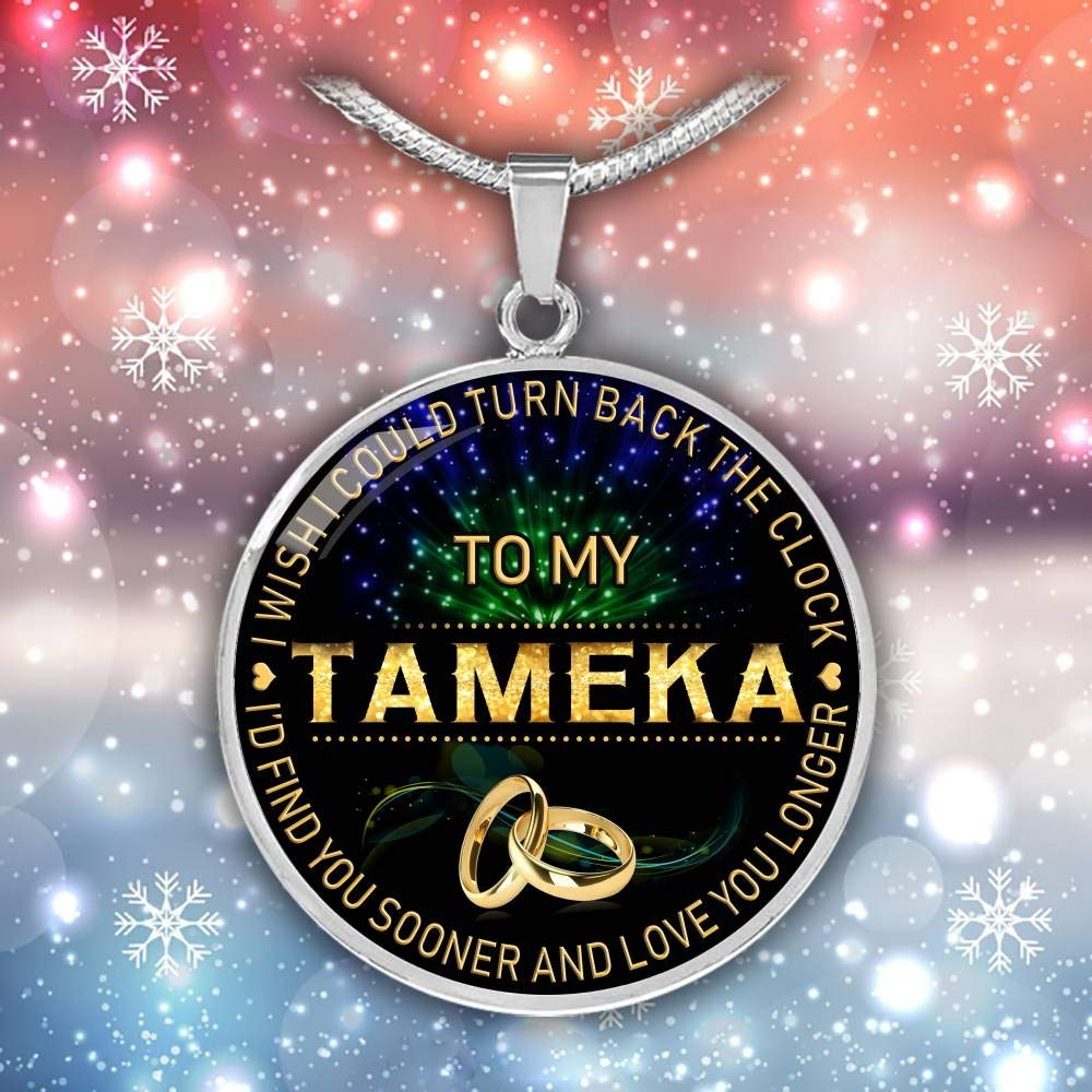 Funnyd Charm Necklace Jewelry Gift for Women HusbandAndWife Gifts Necklace for Mom and Daughter to My Tameka I Wish I Could Turn Back Clock I Will Find You Sooner 18K Gold Plated