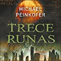 Trece runas [Thirteen Runes] Audiobook by Michael Peinkofer Narrated by Pau Ferrer