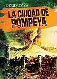img - for La ciudad de Pompeya/ The City of Pompeii (Desastres) (Spanish Edition) book / textbook / text book