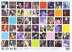ZONE 7 NEN BURI TOUR -FUTARI NI NARIMASHITAKEDO NANIKA?-