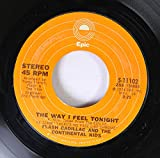 Flash Cadillac and the Continental Kids 45 RPM The Way I feel Tonight / Dancin' (On A Saturday Night)