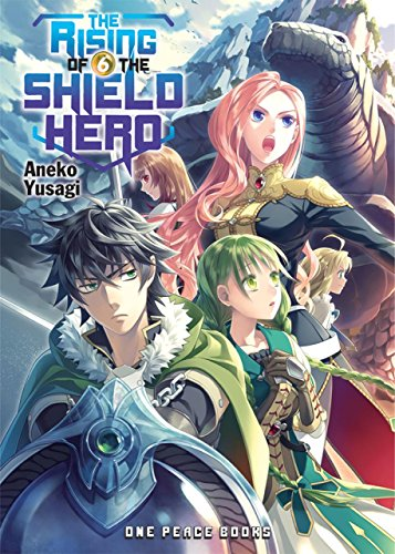The Rising of the Shield Hero Volume 06 [Aneko Yusagi] (Tapa Blanda)