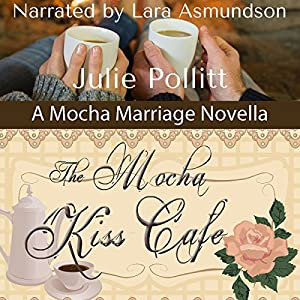 The Mocha Kiss Cafe Audiobook