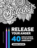 Release Your Anger: An Adult Coloring Book with 40 Swear Words to Color and Relax, Midnight Edition