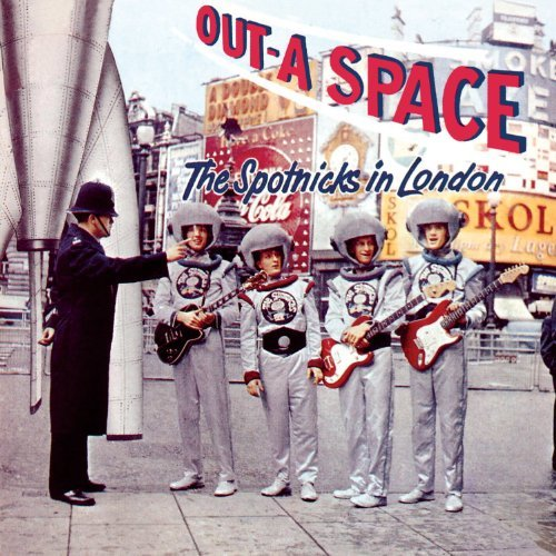 The Spotnicks - Out-A Space - The Spotnicks In London By The Spotnicks - Zortam Music