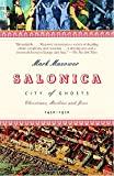 img - for Salonica, City of Ghosts: Christians, Muslims and Jews 1430-1950 book / textbook / text book