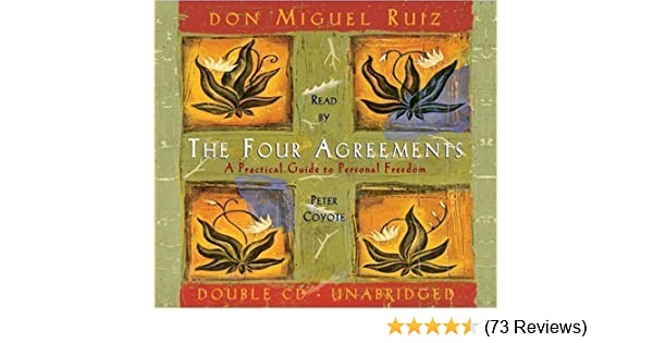 By Miguel Ruiz The Four Agreements A Practical Guide To Personal