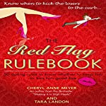 The Red Flag Rulebook: 50 Dating Rules to Know Whether to Keep Him or Kiss Him Good-Bye | Cheryl Anne Meyer,Tara Landon