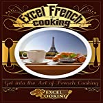 Excel French Cooking |  Excel Cooking
