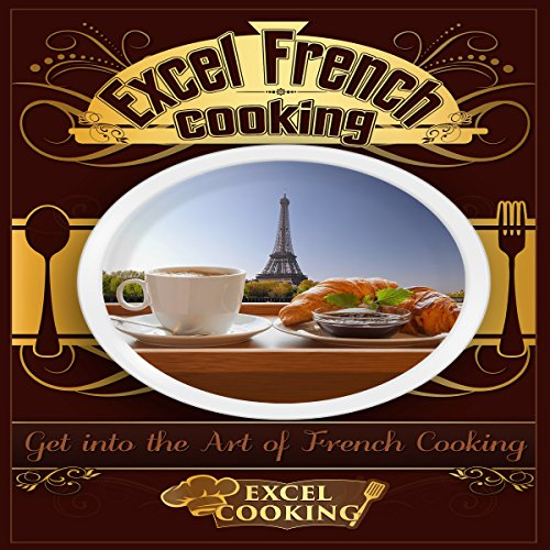 Excel French Cooking by  Excel Cooking