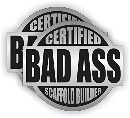 Bad Ass Scaffold Builder Hard Hat Sticker / Helmet Decal Label Lunch Tool Box Pipe Liner