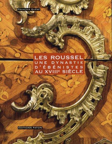 Les Roussel : Une dynastie d'ébénistes au XVIIIe siècle